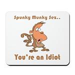 You're an Idiot Mousepad