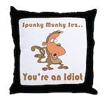 You're an Idiot Throw Pillow