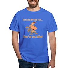 You're an Idiot T-Shirt