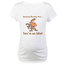 You're an Idiot Shirt