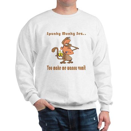 You Make Me Wanna Vomit Sweatshirt
