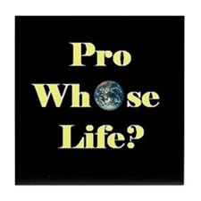 Pro Whose Life? Tile Coaster