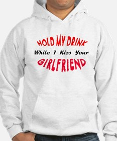 Hold My Drink, Kiss Your Girlfriend Hoodie