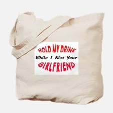 Hold My Drink, Kiss Your Girlfriend Tote Bag