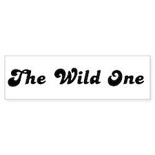 The Wild One Bumper Bumper Sticker