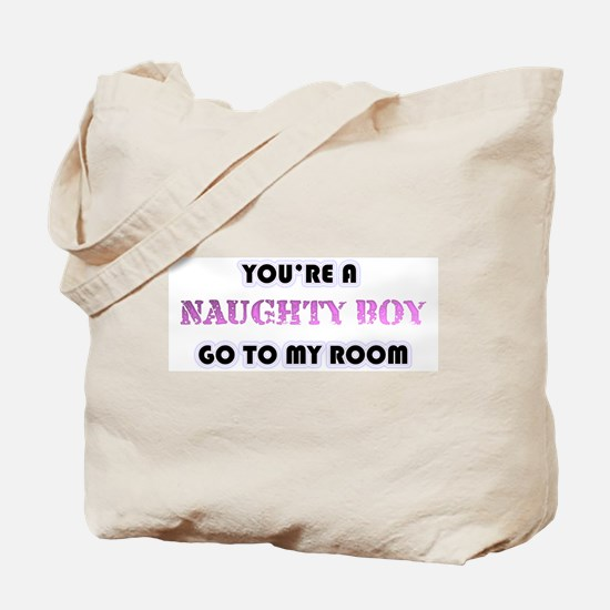Your A Naughty Boy Tote Bag