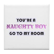 Your A Naughty Boy Tile Coaster
