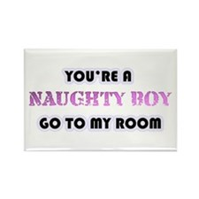 Your A Naughty Boy Rectangle Magnet