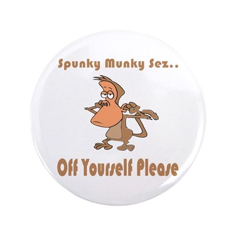 "Off Yourself Please 3.5"" Button (100 pack)"