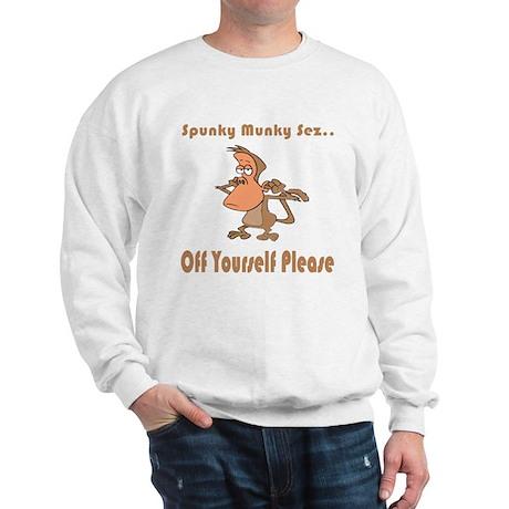 Off Yourself Please Sweatshirt