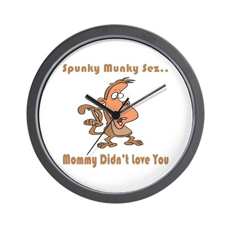 Mommy Didn't Love You Wall Clock