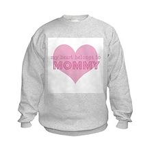 Heart belongs to mommy Sweatshirt