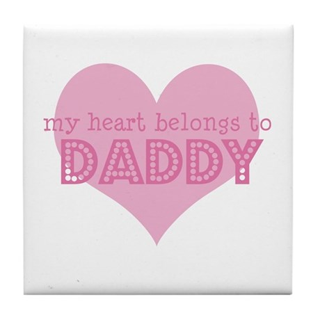 Heart belongs to daddy Tile Coaster
