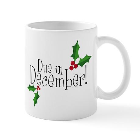 Due in December! Mug