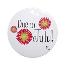 Due in July! Ornament (Round)