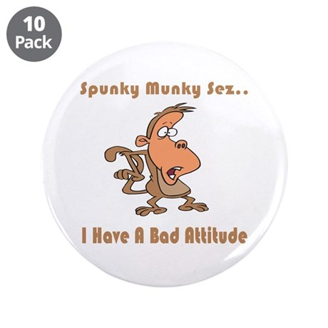 "I Have A Bad Attitude 3.5"" Button (10 pack)"