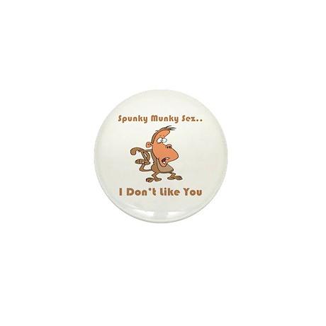 I Don't Like You Mini Button