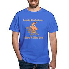I Don't Like You T-Shirt
