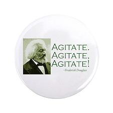 "Frederick Douglass ""Agitate!"" 3.5"" Button"