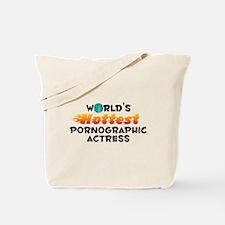 World's Hottest Porno.. (C) Tote Bag