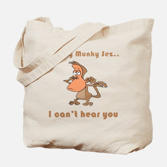 I Can't Hear You Tote Bag