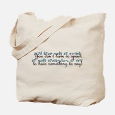 You don't have to speak...teal Tote Bag