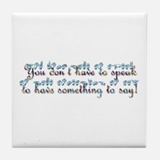 You don't have to speak...teal Tile Coaster