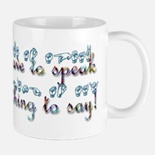 You don't have to speak...teal Mug