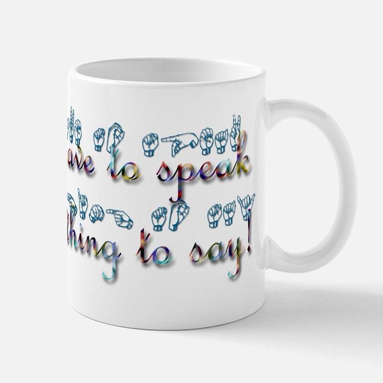 You don't have to speak...teal Mug