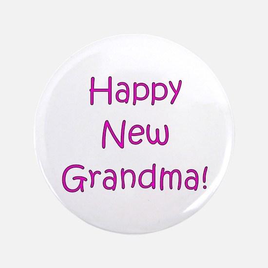 """Happy New Grandma! 3.5"""" Button"""