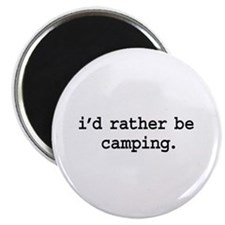 i'd rather be camping. Magnet