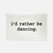 i'd rather be dancing. Rectangle Magnet (10 pack)