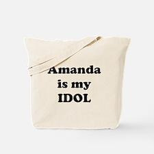 Amanda is my IDOL Tote Bag