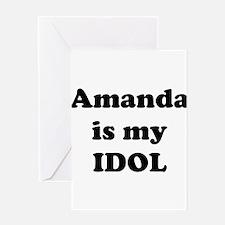 Amanda is my IDOL Greeting Card