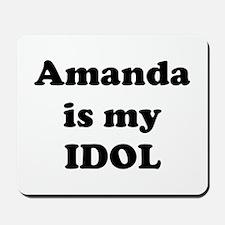 Amanda is my IDOL Mousepad