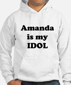 Amanda is my IDOL Hoodie