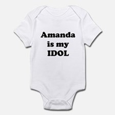 Amanda is my IDOL Infant Bodysuit