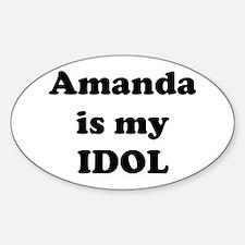Amanda is my IDOL Oval Decal