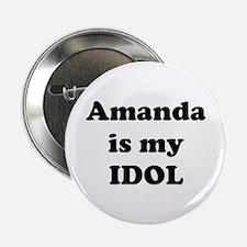 """Amanda is my IDOL 2.25"""" Button"""