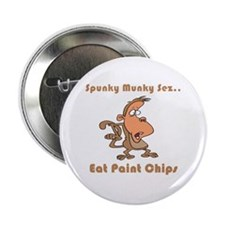 "Eat Paint Chips 2.25"" Button"