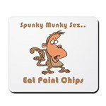 Eat Paint Chips Mousepad