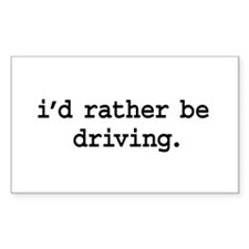 i'd rather be driving. Rectangle Decal