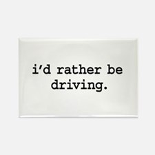 i'd rather be driving. Rectangle Magnet