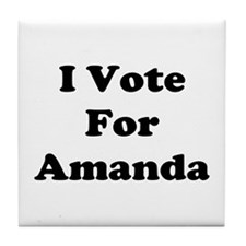 I Vote For Amanda Tile Coaster