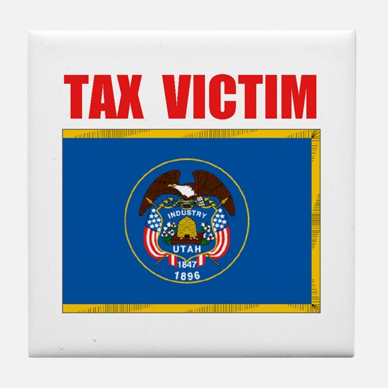 UTAH TAX VICTIM Tile Coaster