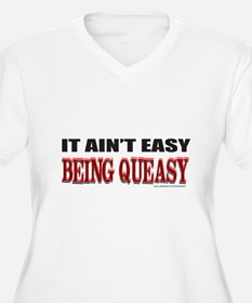 BEING QUEASY T-Shirt