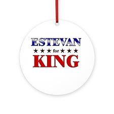 ESTEVAN for king Ornament (Round)