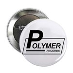 "Polymer Records 2.25"" Button"