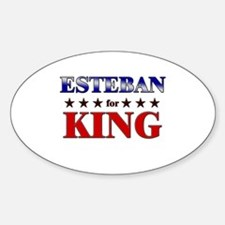 ESTEBAN for king Oval Decal