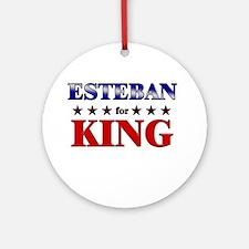 ESTEBAN for king Ornament (Round)